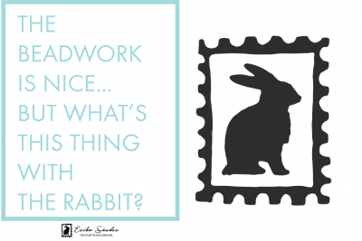 Yeah, sure, the beadwork is nice… But what's this thing with the rabbit?