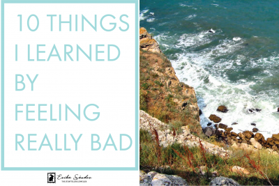 10 things I learned by feeling really bad
