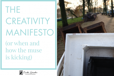 The Creativity Manifesto (or when and how the muse is kicking)