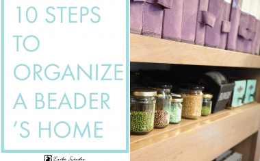 10 steps to organize a beader's home