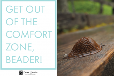 Get out of the comfort zone, beader!