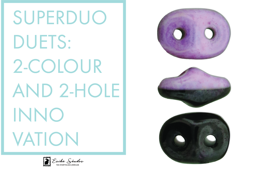 SuperDuo Duets: 2-colour and 2-hole innovation!