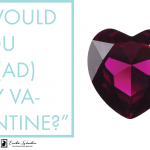 """""""Would you be(ad) my Valentine?"""""""