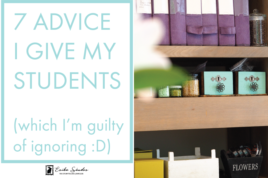 7 beading advice I always give my students (and which I am guilty of ignoring :D). Part 1