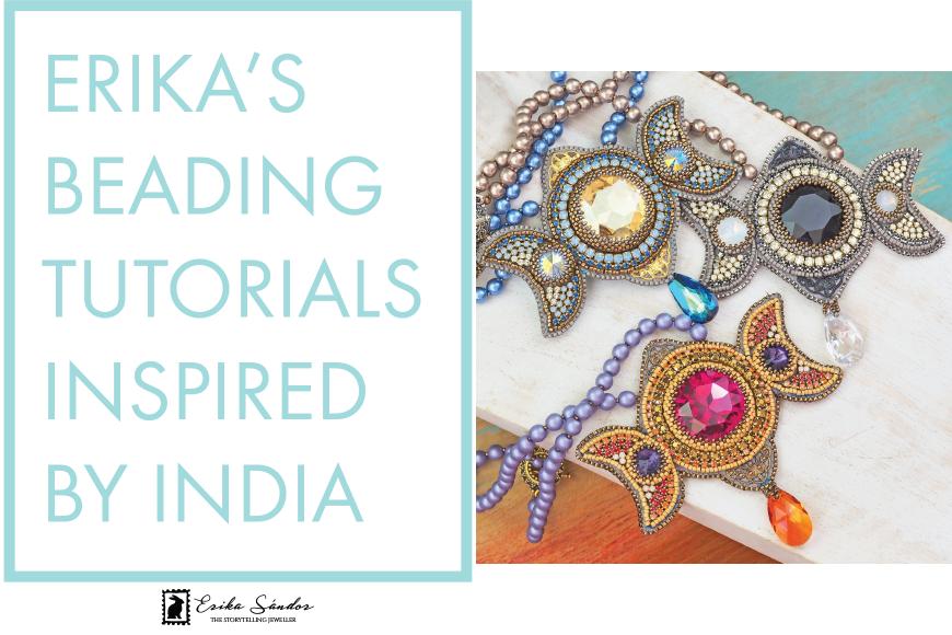 Erika's beading tutorials inspired by India