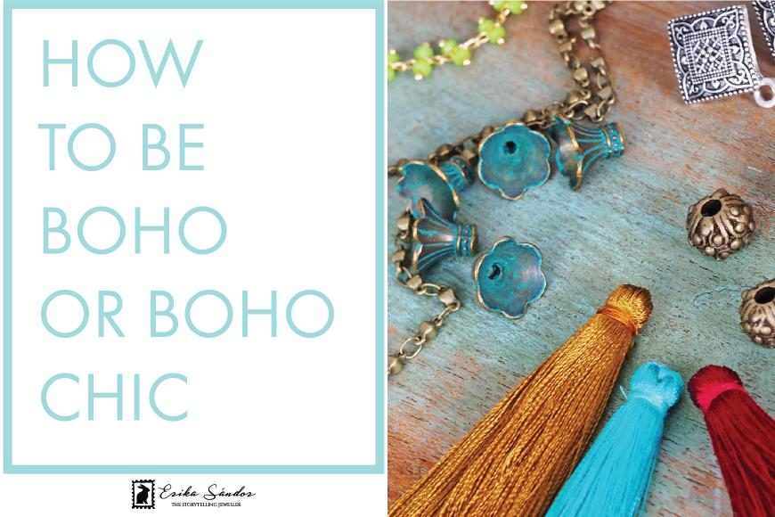 How to be boho or moreover: boho chic?