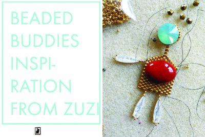 Beaded buddies – inspiration from Zuzi