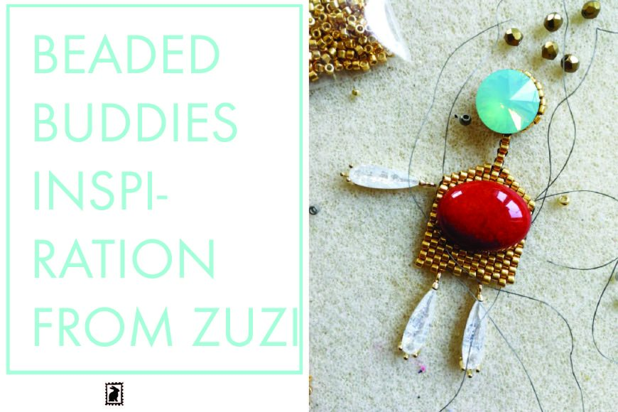Beaded buddies – inspiration from Zuzi