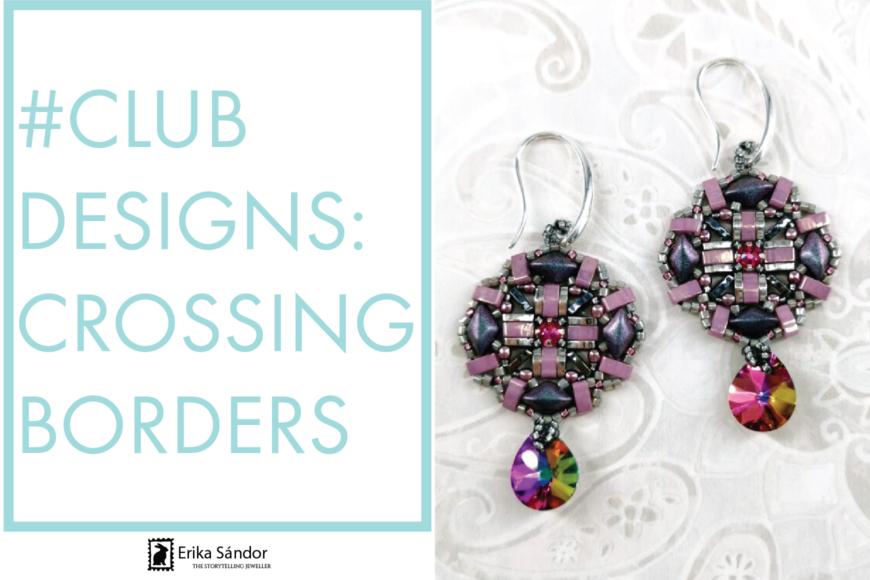 #ClubDesigns: Crossing Borders earrings variations